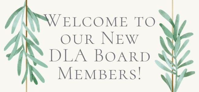 Welcome to our New DLA Board Members!